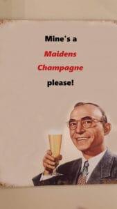 Maidens Champagne